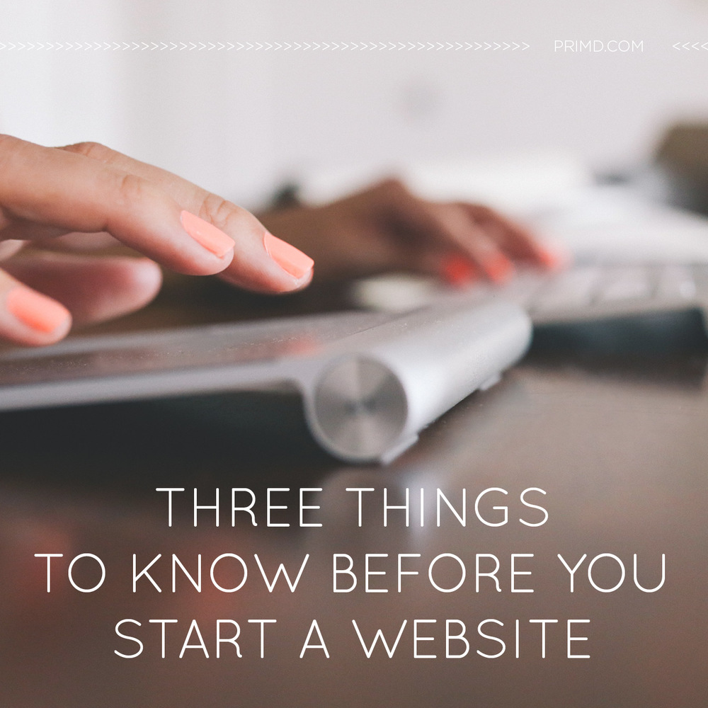 ThreeThings To Know Before You Start A Website