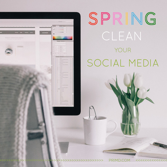 How To Spring Clean Your Social Media - Prim'd Marketing Blog