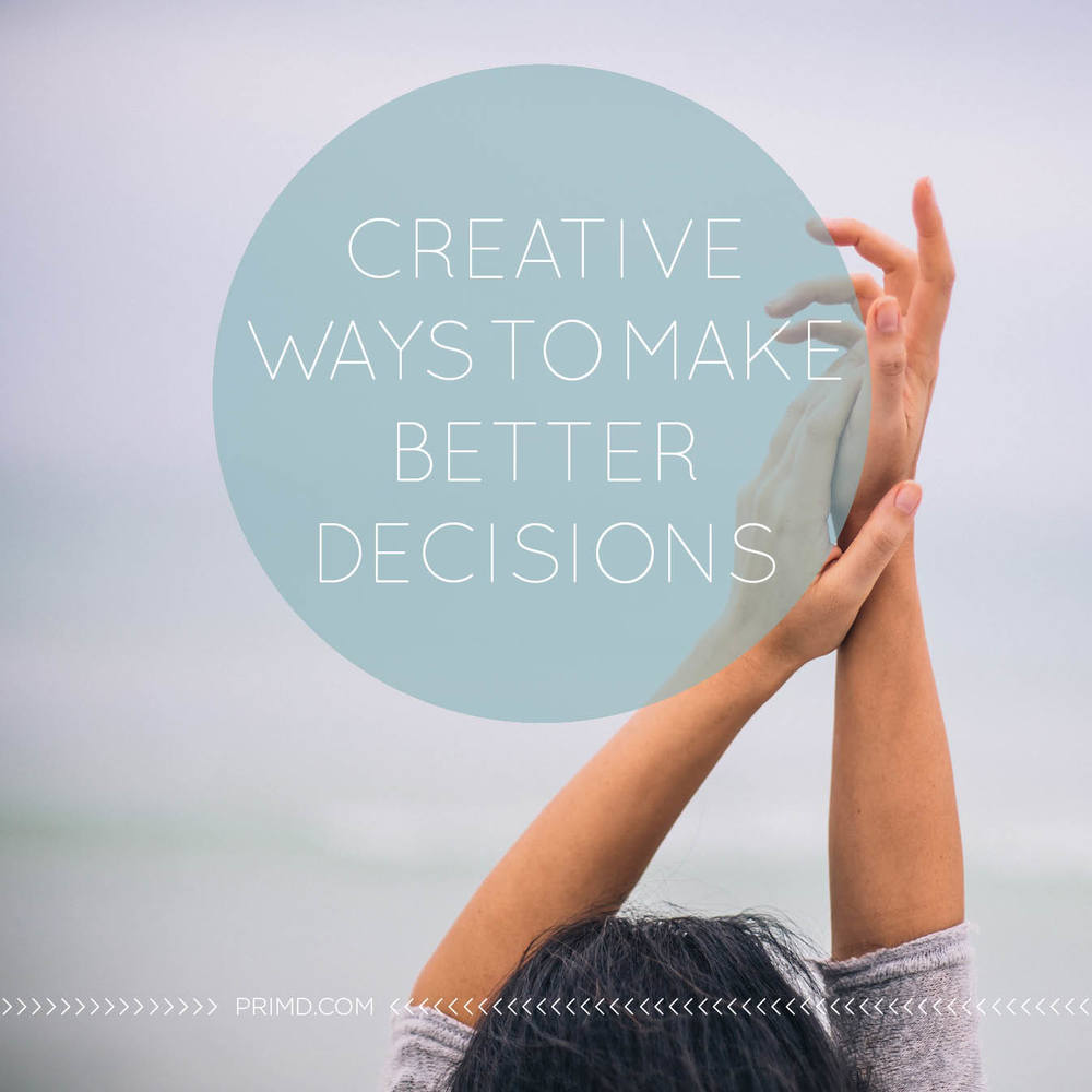Creative Ways To Make Better Decisions