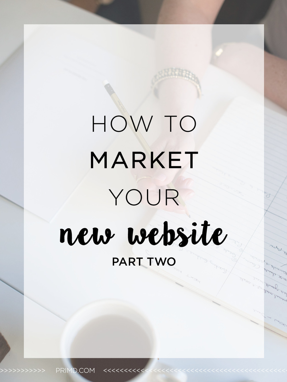 Primd Marketing - How to Market Your Website Part 2
