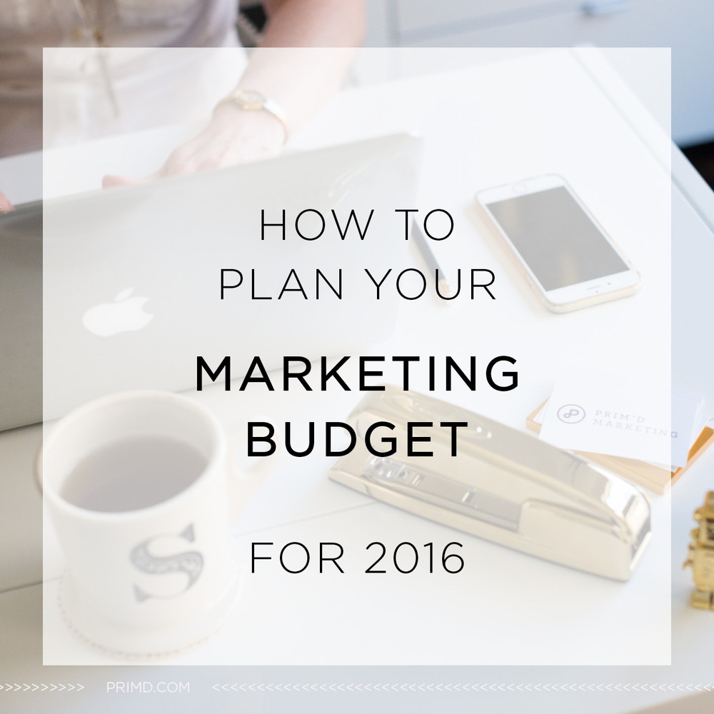 Primd Marketing - How to Plan Your Marketing Budget in 2016