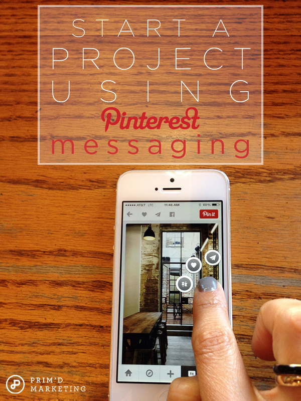 Start A Project Using Pinterest Messaging - Prim'd Marketing blog