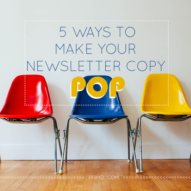 5 Ways To Make Your Newsletter Pop - Prim'd Marketing blog