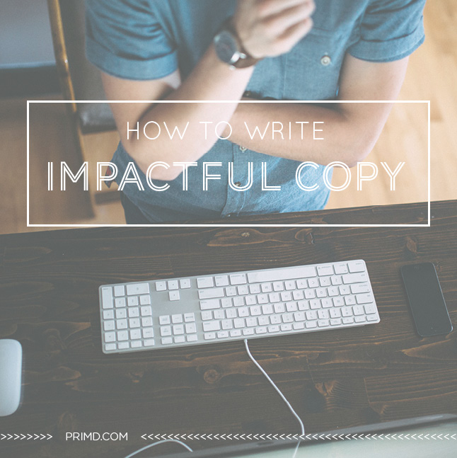 How To Write Impactful Copy - Prim'd Marketing blog