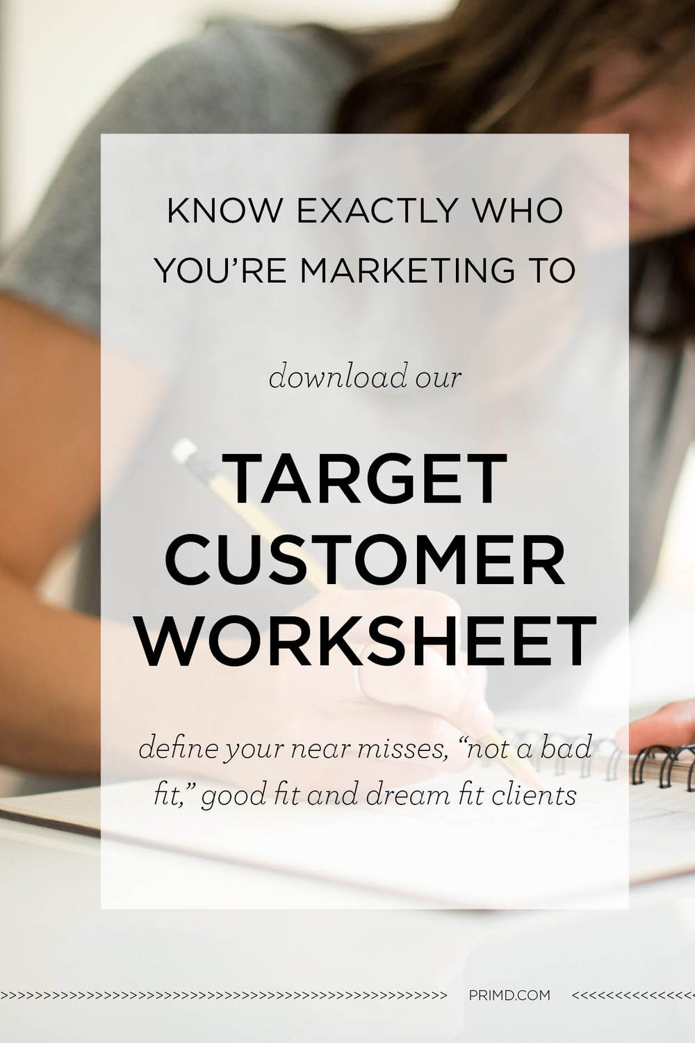 Primd Marketing - Target Customer Worksheet