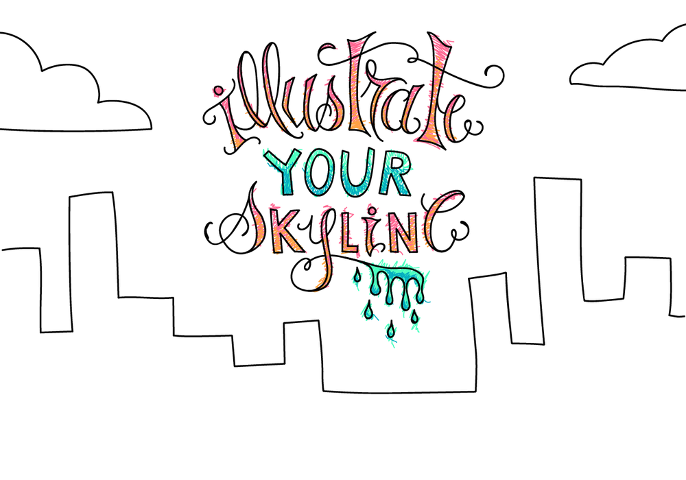 ILLUSTRATE YOUR SKYLINE