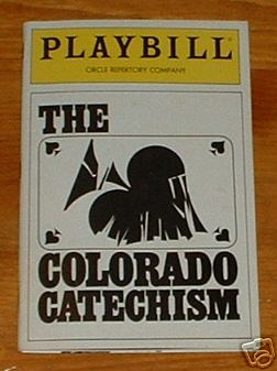 The Colorado Catechism  by Vincent J. Cardinal premiered off-Broadway at the Circle Repertory Theatre.