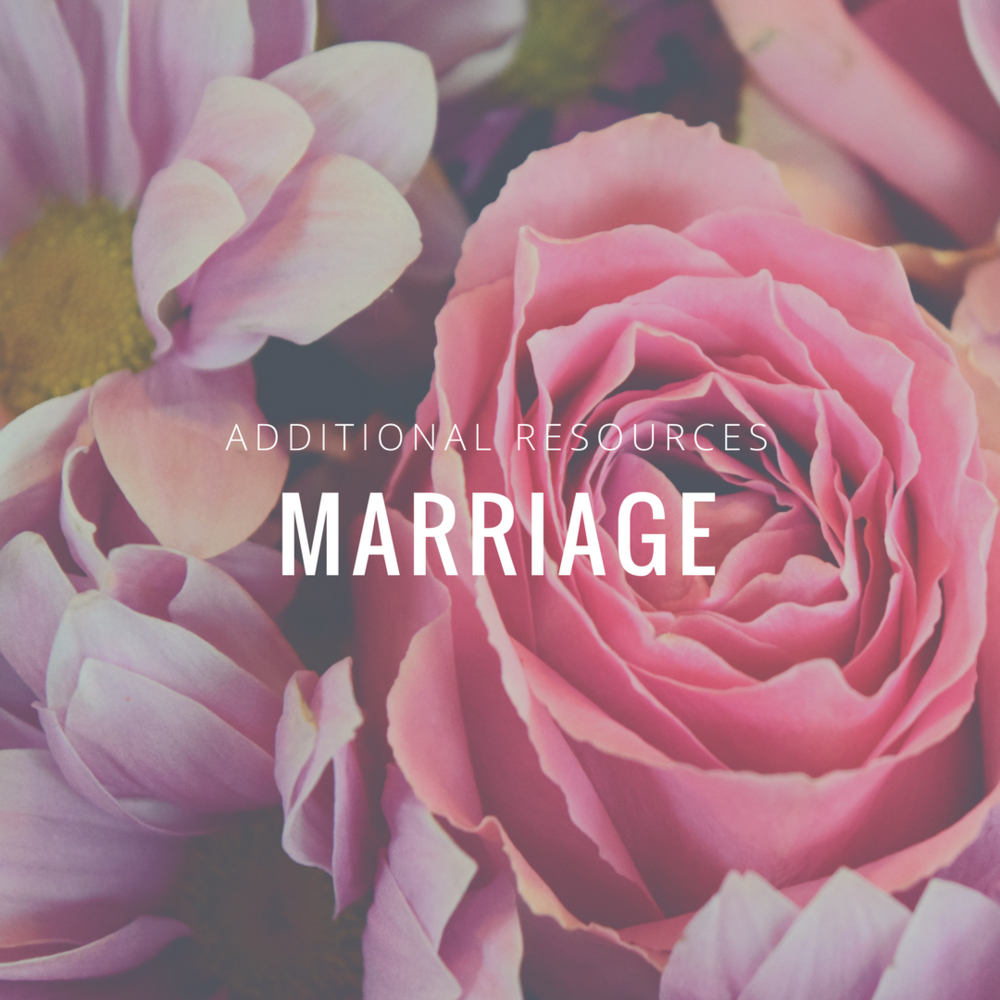 Additional Resources: Marriage — Stories from the Trenches