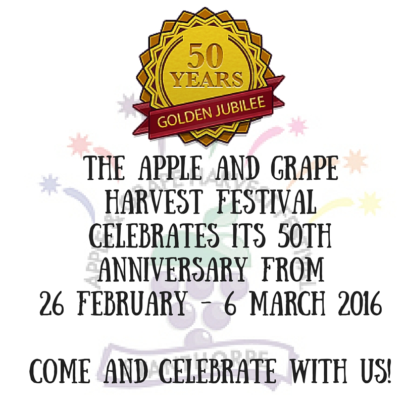 The Apple & Grape Harvest Festival Celebrates its 50th anniversary from 26 February - 6 March 2016. Come and celebrate with us!