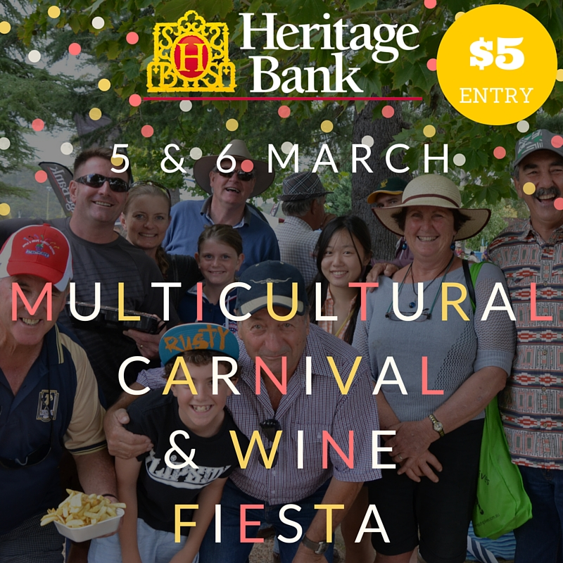 The Heritage Bank Multicultural Carnival and Wine Fiesta is held on Saturday 5th and Sunday 6th March. Wine, food & music galore. Entry fee is $5 per person per day, children under 18 free.