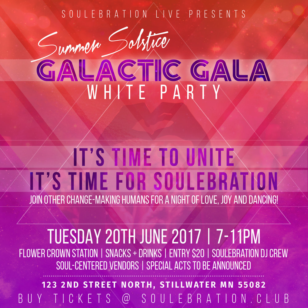 SUMMER SOLSTICEGALACTIC GALA - :: Gala ticket included for all Soulebration LIVE attendees:: Gala open to the public