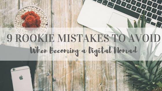 the-remote-nomad-rookie-mistakes-to-avoid-when-becoming-a-digital-nomad