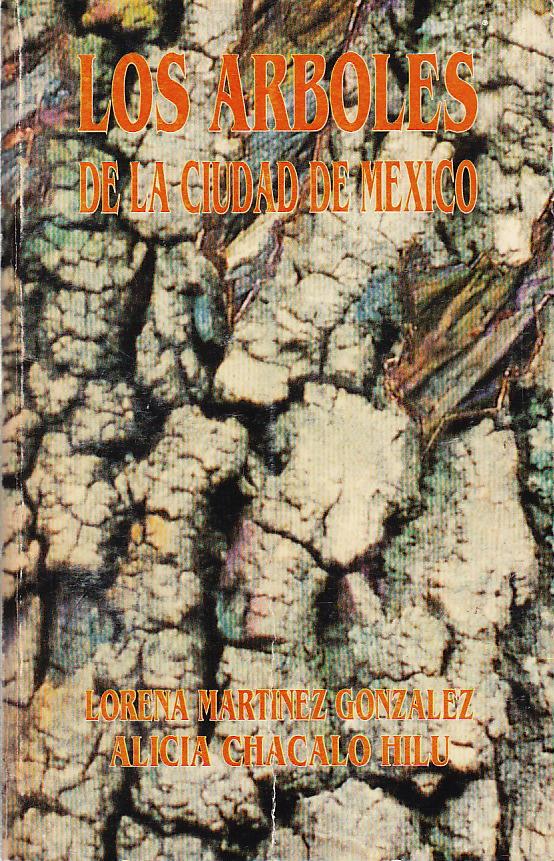 Los árboles de la Ciudad de México |     Martínez y Chacalo, 1994