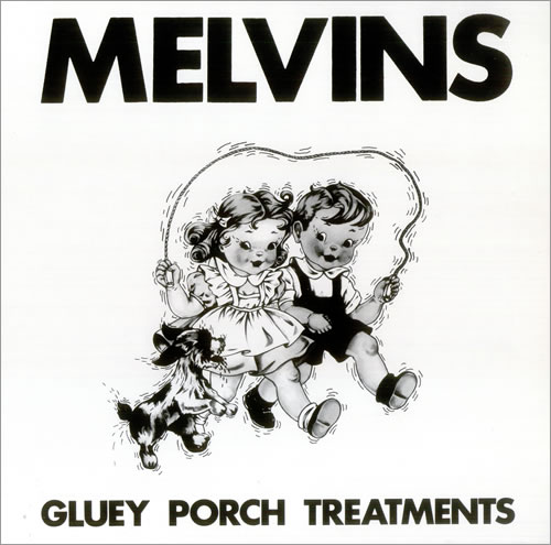 Melvins - Gluey Porch Treatment