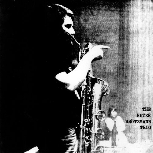 Peter Brotzmann Trio - For Adolphe Sax