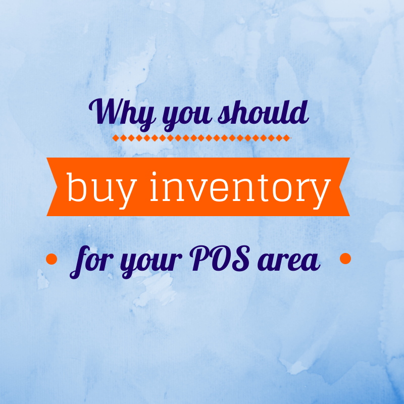 why you should buy inventory for your pos area