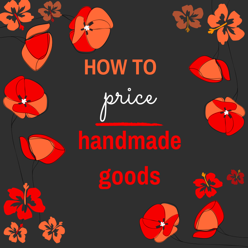 How to price handmade goods