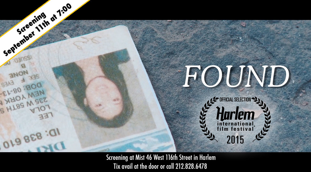 Found was selected to screen at the Harlem International Film Festival this weekend at Mist. Take a look at the festival line up here.