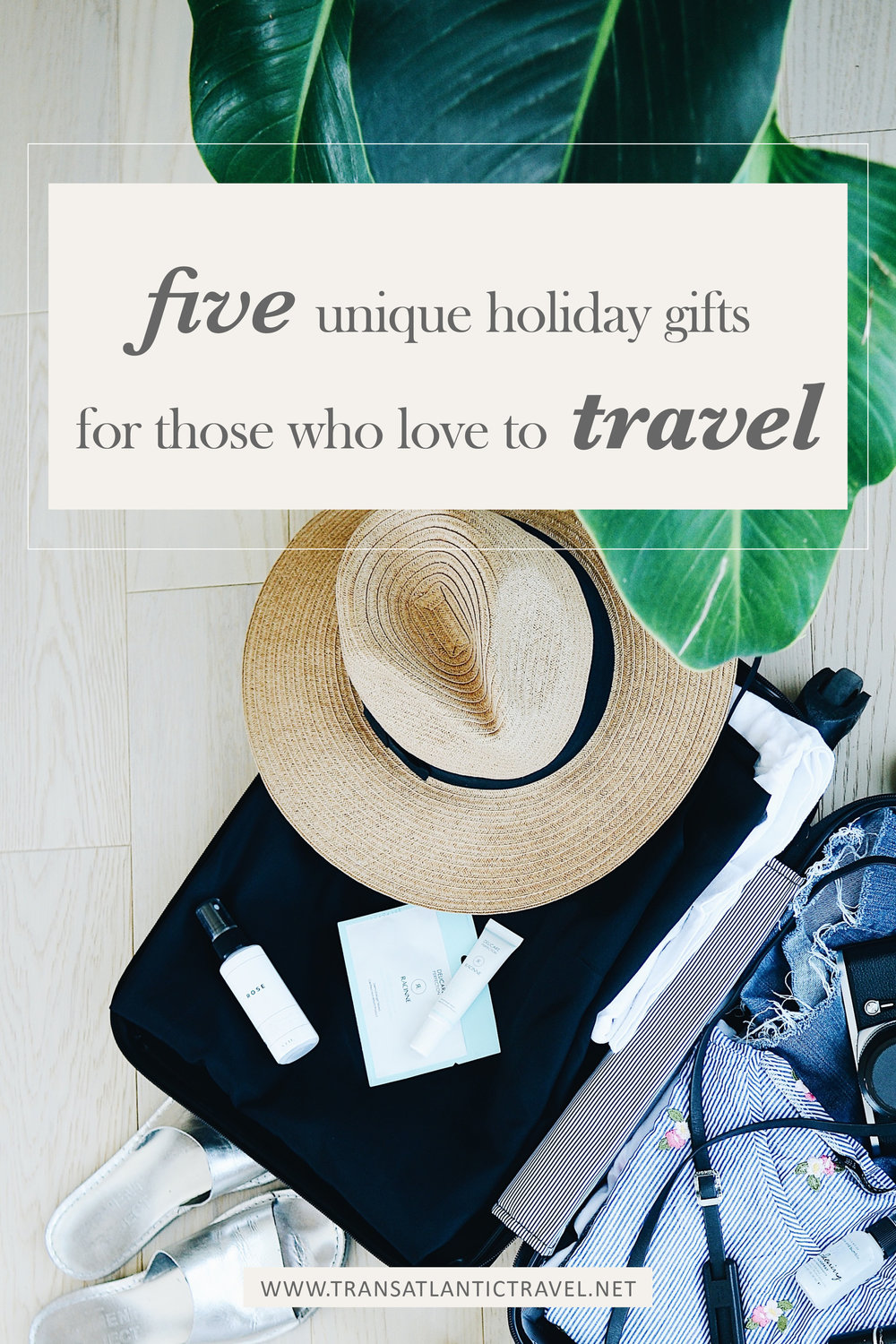 What do you buy for that person who loves to travel the world? Eileen Schlichting of Transatlantic brings you 5 unique gifts for the jet setters in your life plus one over-the-top gift that is sure to impress