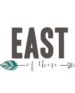East Of These