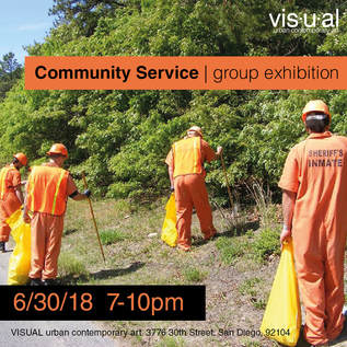 Community Service - Group exhibition with over 25 other artists from San Diego and around the world.Visual, San Diego, CAJune, 2018