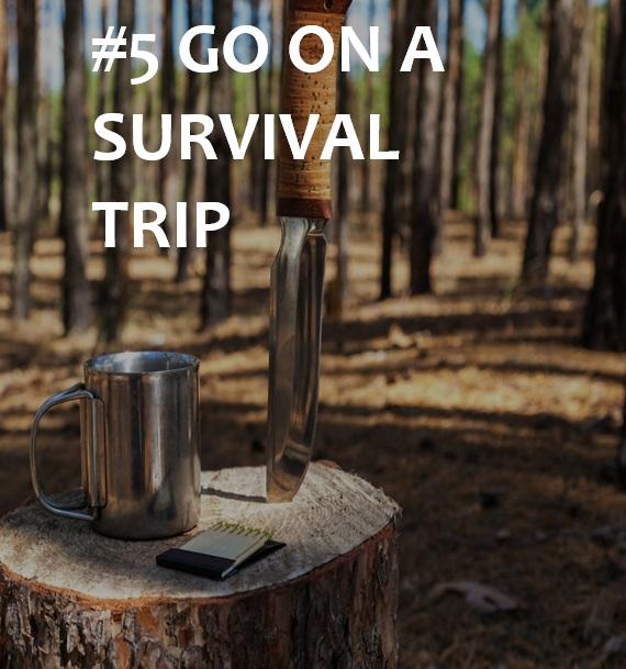 go on a survival trip