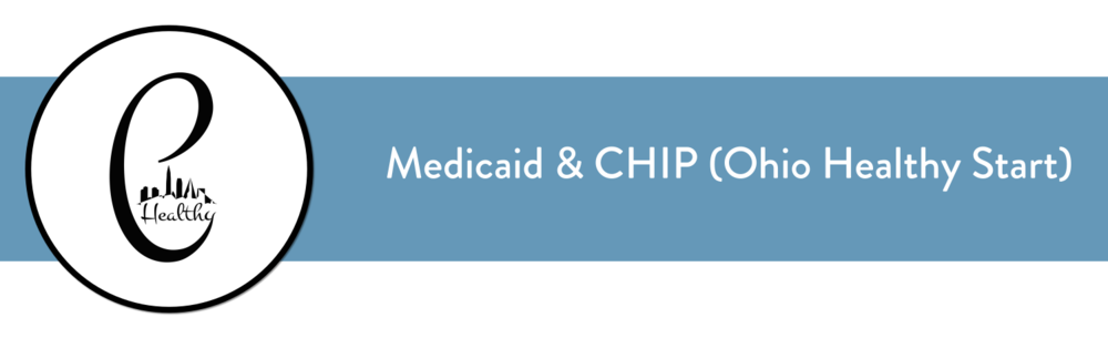 Medicaid & CHIP (Ohio Healthy Start)