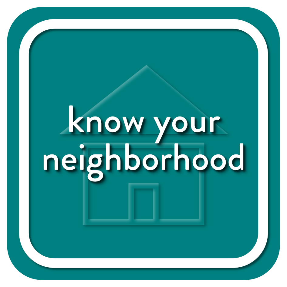 Know Your Neighborhood