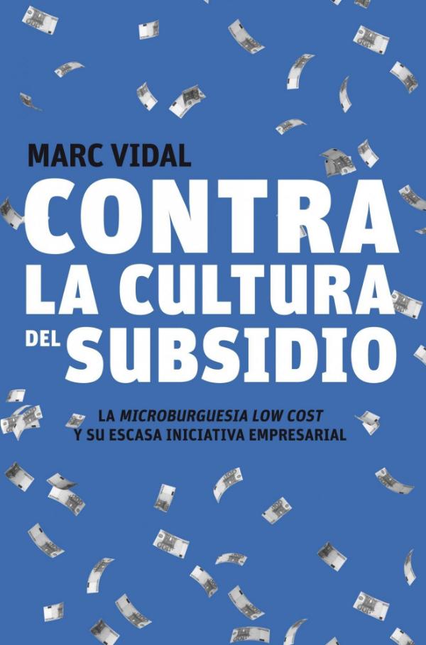 contra-la-cultura-del-subsidio