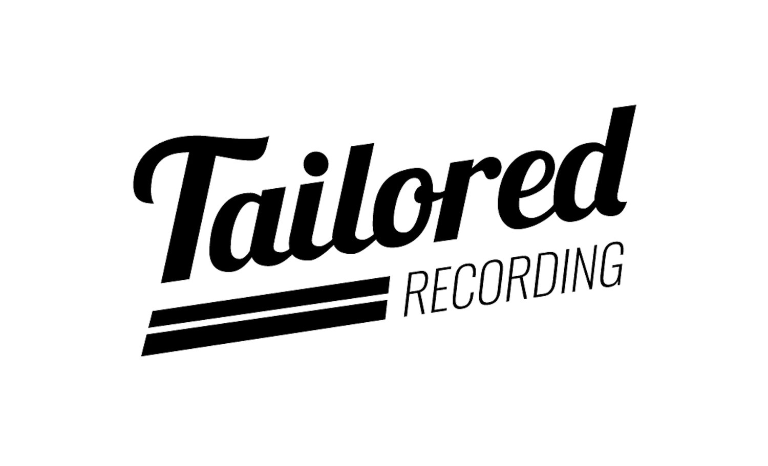 Tailored Recording