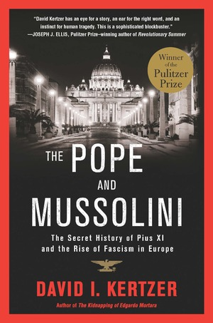 Kertzer+THE+POPE+AND+MUSSOLINI+--+cover.jpg
