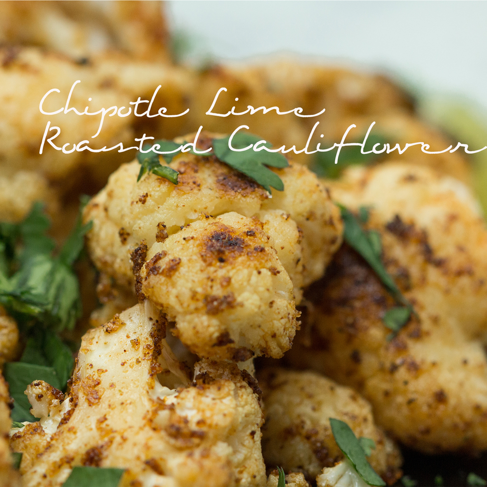 Chipotle Lime Roasted Cauliflower