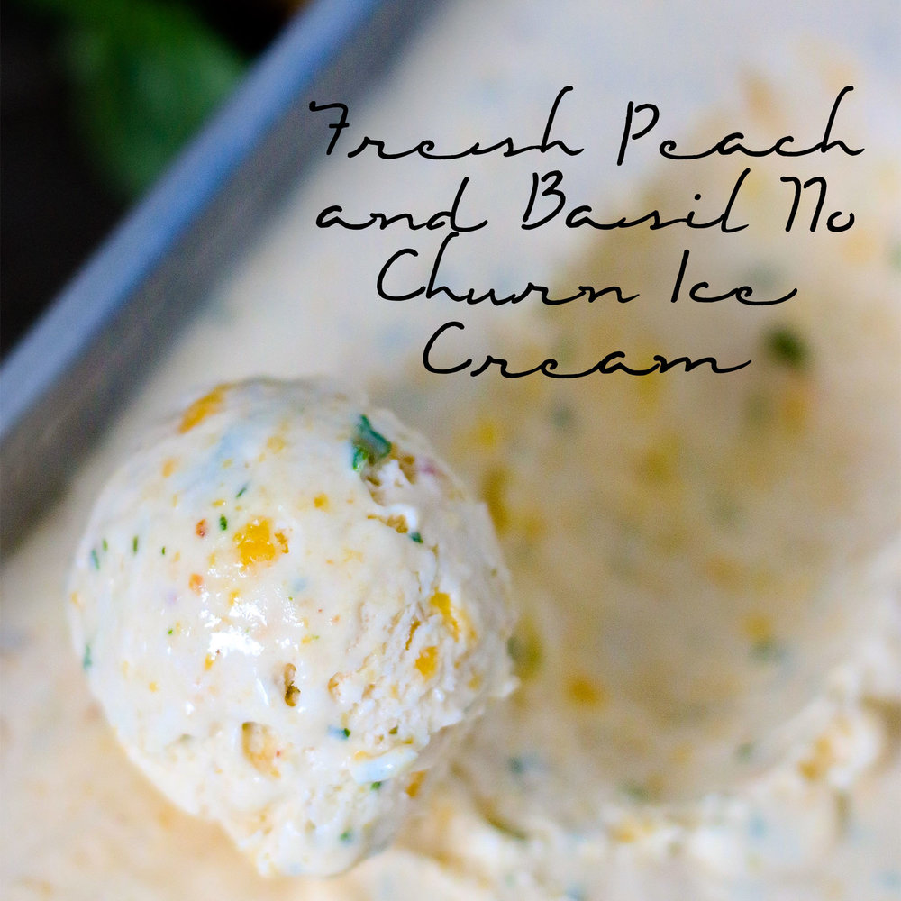 Fresh Peach and Basil No Churn Ice Cream