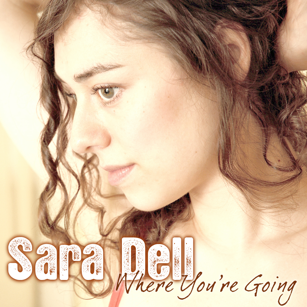 Where You're Going (2007) - Sara Dell