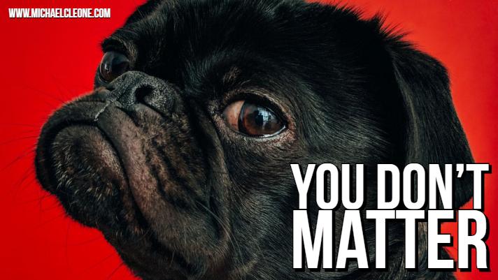Blog - You Don't Matter.jpg