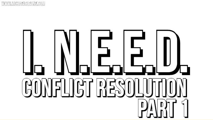 Blog - I. N. E. E. D. Conflict Resolution Post 1.jpg