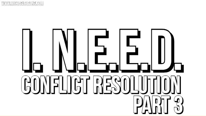 Blog - I. N. E. E. D. Conflict Resolution Post 3.jpg