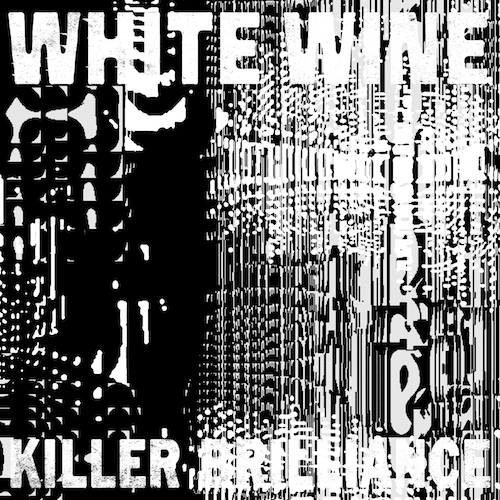 WhiteWine_KillerBrilliance_Artwork_By_Rainbow_BW_klein.jpeg
