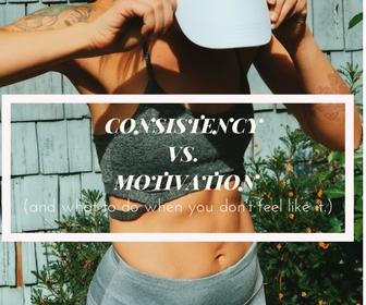 Consistency vs motivation