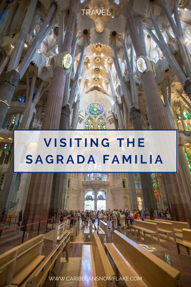 A guide to visiting the Sagrada Familia in Barcelona from www.caribbeansnowflake.com