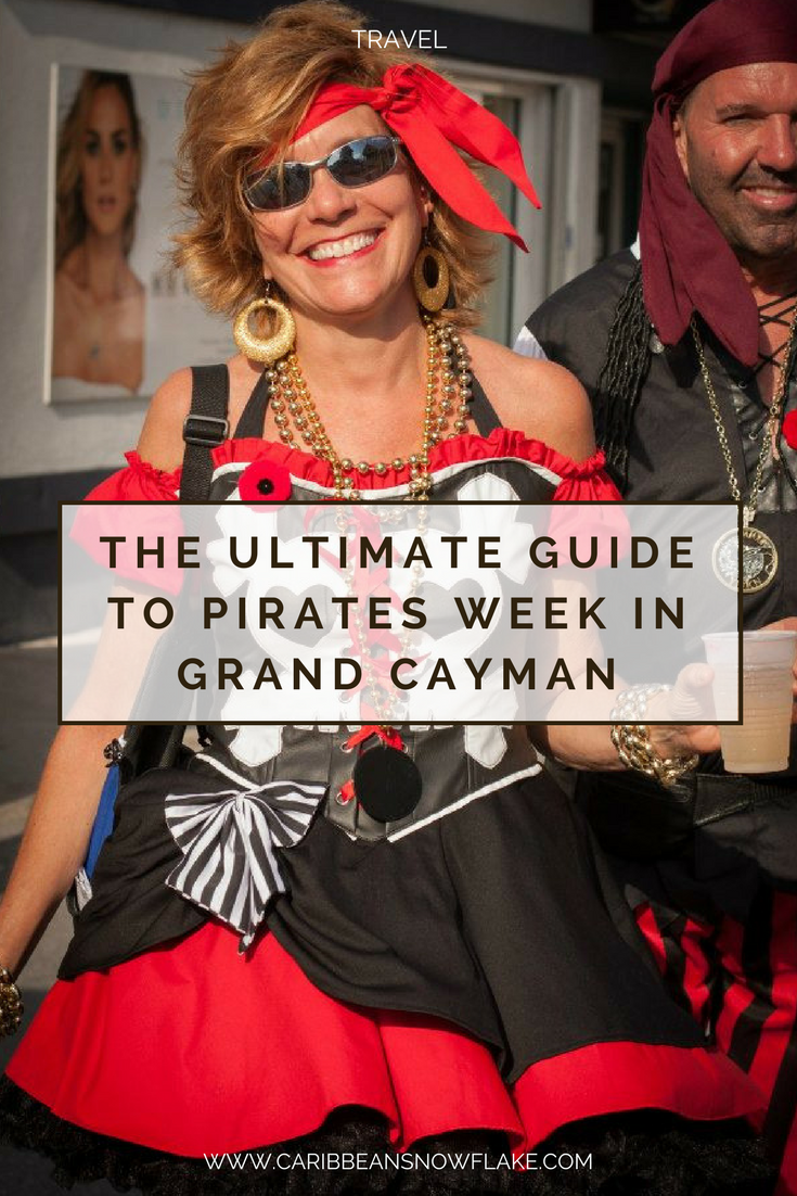 Pirates Week festival in Grand Cayman. A guide from www.caribbeansnowflake.com.png