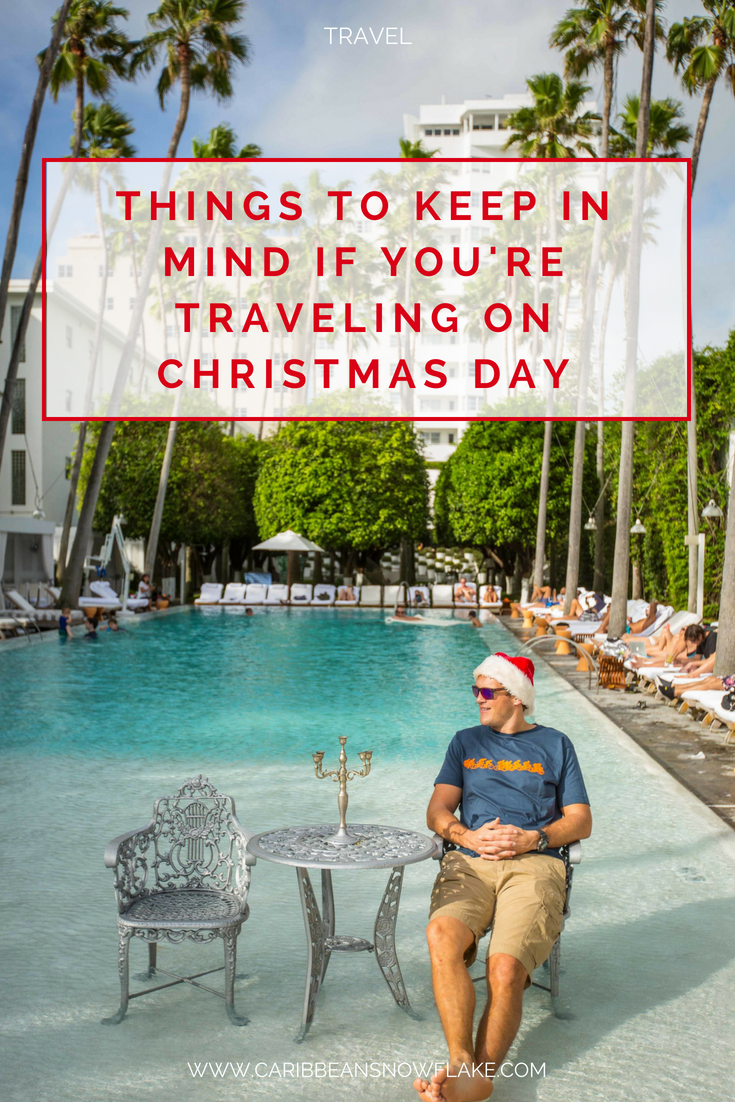 Things to keep in mind if you're spending Christmas abroad and travelling on Christmas day. www.caribbeansnowflake.com.png