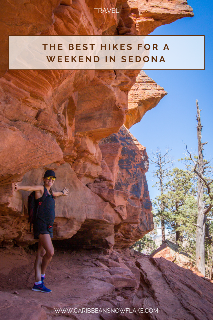 The best hikes in Sedona. Full weekend travel guide on www.caribbeansnowflake.com.png