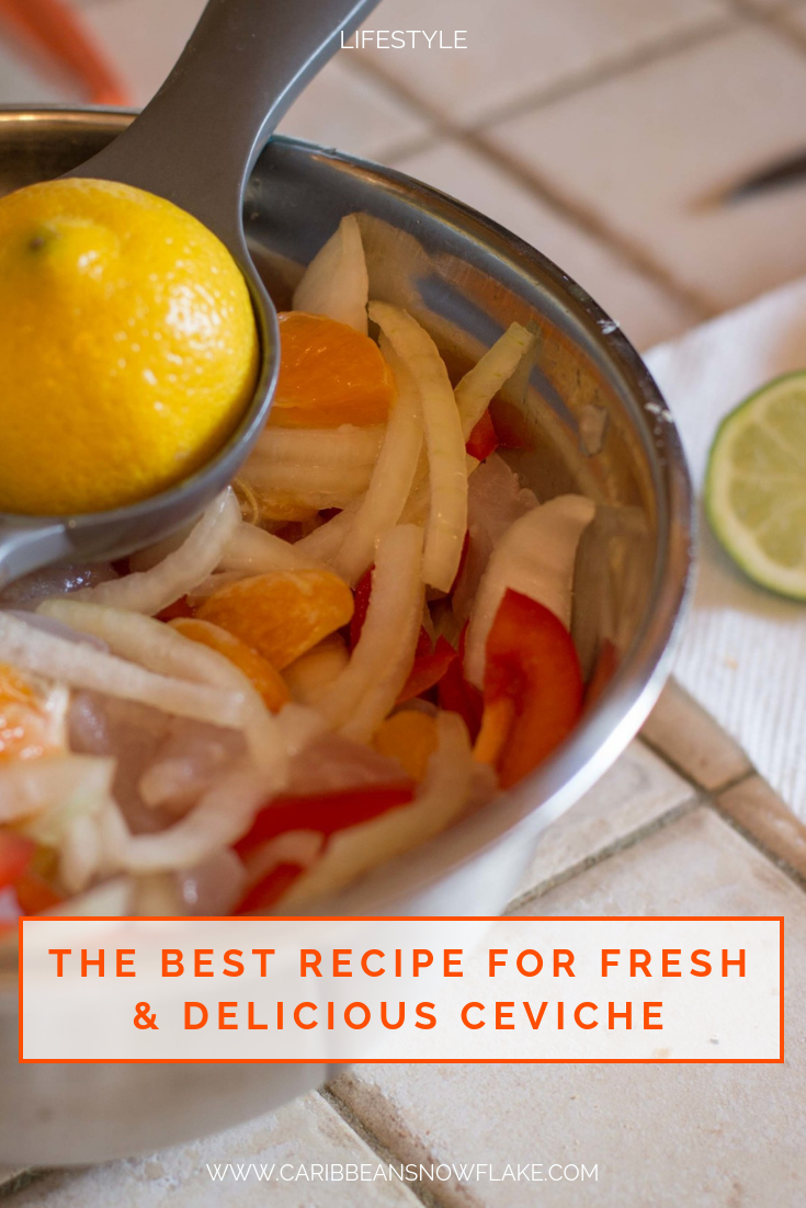 A delicious recipe for fresh ceviche. Lifestyle tips from the caribbean on www.caribbeansnowflake.com.png