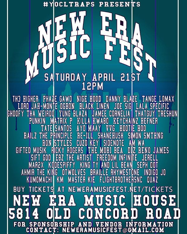 The New Era Music Fest will be held at New Era Music House, 5814 Old Concord Rd Charlotte NC, on April 21st. The festival will begin at 12 pm and end at 1 am, held on an inside and outside stage and will feature over 50 artists across North Carolina and the country. We currently have artists from Charlotte, Raleigh, Durham, Greensboro, New York, Atlanta and Jacksonville. The festival grounds will also have over 20 vendors ranging from Food Trucks to Clothing and everything in between. This festival is a celebration of the budding Hip-Hop culture we have not just in the city of Charlotte but growing across the state and country. Join us April 21st at the New Era Music House for the biggest Hip-Hop Music Festival the city of Charlotte has ever seen! Link to event in profile... Live Performances From:  th3 Higher - Phaze Gawd - NiGE HOOD - Danny Blaze - Tange Lomax - Lord jaH-monte OGBON - Black Linen - Joe Sig - Lala Specific - Ghoofy Tha Weirdo - Yung Blaza - Jamee Cornelia - ThatGuy Treshun - Punkin - Matrix P -Killa Kwabo - Keychainz Hefner - Tate Santos - Ayo Maay - VVG - Hootie Hoo - Railz The Principle - Re-Ill - ShaneHush - Simon SMTHNG - RON STYLES - Cuzo Key - SideNote - AM WA - Gifted Musik - Ricky Rogers - THE MORI BEA - DIZ RENO JAMES - Sift God - EBZ The Artist - Freedom Infinite - Jerell - Mar2x - Kodespiffy - King Ty and Lil Bean - Seph Dot - Ahmir The King - OTWolves - Braille Rhymestone - Indigo Jo - KumoMachi - KM - Quaz - Master Kie & FlightBrothersNC. . . . . .  #charlotte #clt #charlottenc #queencity #keeppounding #704 #charlottesgotalot #ExploreCLT #charlottephotographer #WeloveCLT #cltevents #704lifestyle #cltmusic #charlotteevents #hiphop #indieartist #rapper #hiphopmusic