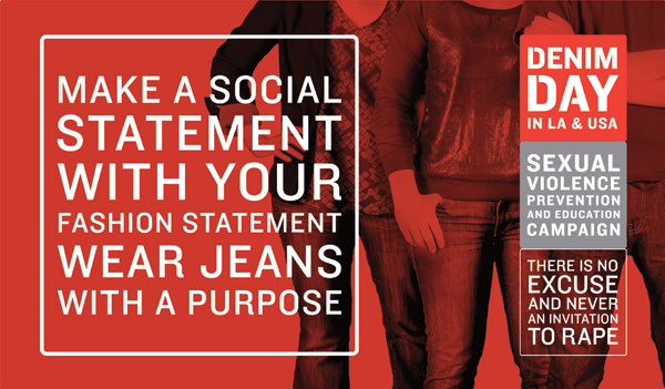 There is no excuse for sexual violence. Learn more about Denim Day and how you can make a real fashion statement.  http://denimdayinfo.org/