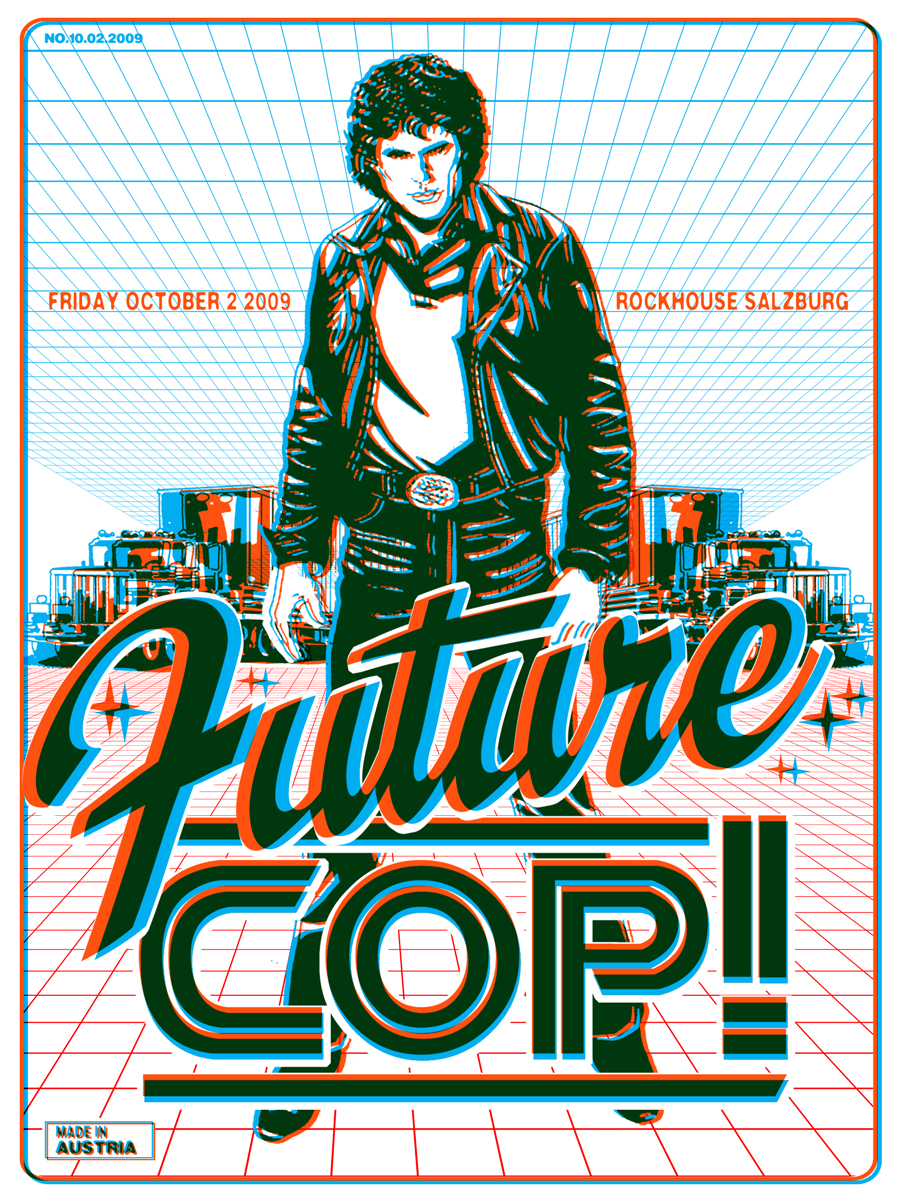 2009:  Futurecop!   are British Electronic / Synthwave artists, influenced by nostalgia and fantasy. Futurecop! consists of Manzur Iqbal and Peter Carrol. Yes, the poster is old-school 3D - grab some glasses.