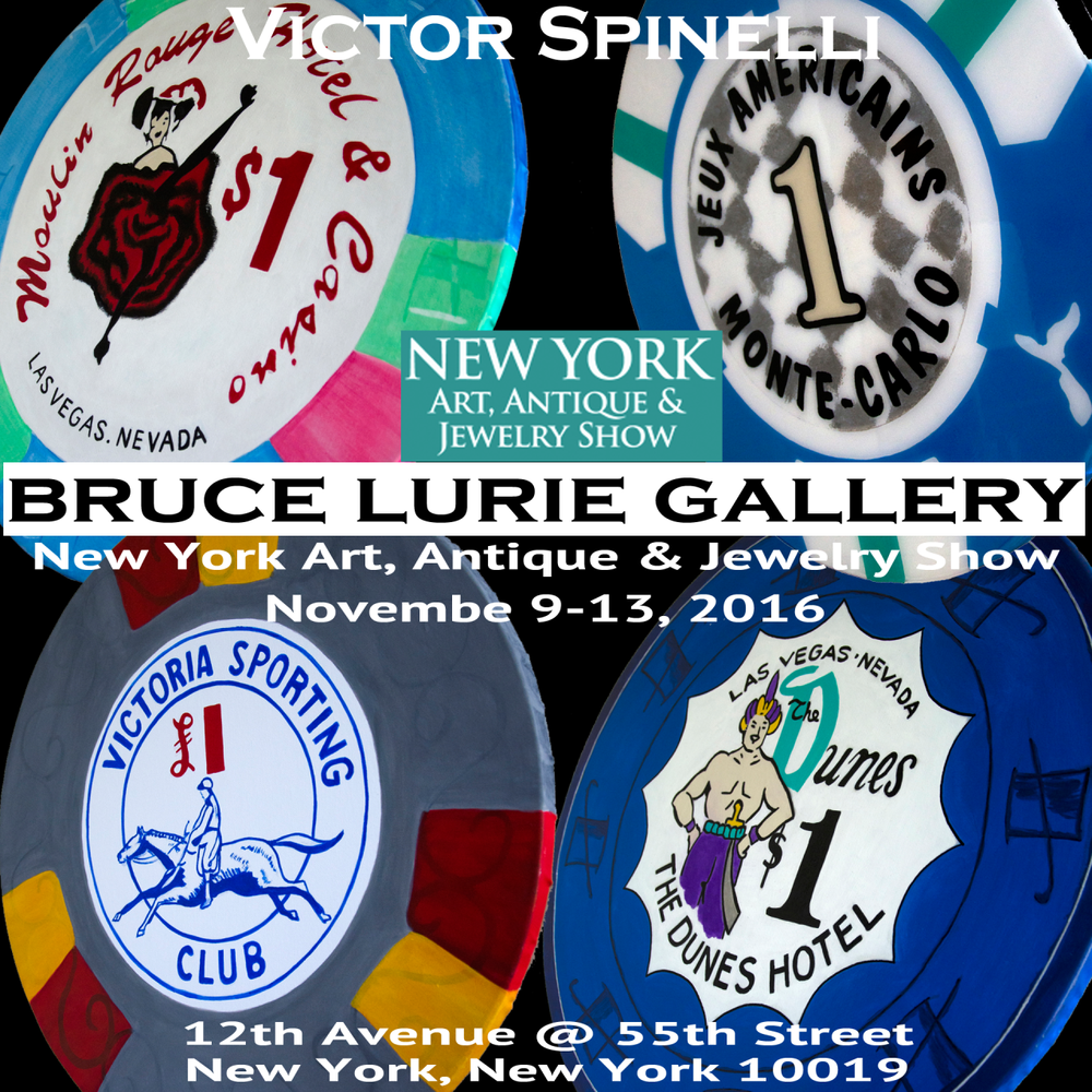 Next stop and show for my Casino Chip Series will be at the: New York Art, Antique & Jewelry Show with the acclaimed Bruce Lurie Gallery in Booth 208. Pier 94 in New York City.  12th Avenue @ 55th Street.  From this coming Wednesday November 9-13th, 2016