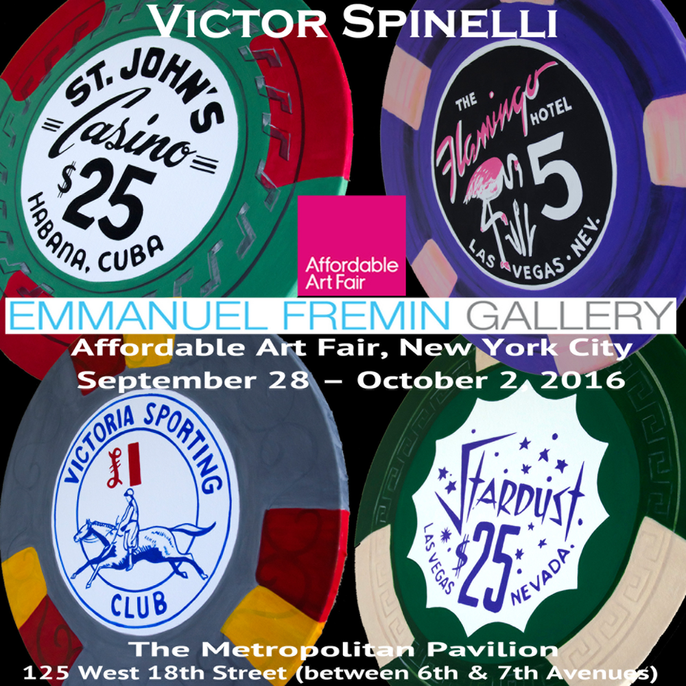 I am very please to announce that the Emmanuel Fremin Gallery-Chelsea will  be representing my work at the Affordable Art Fair in Booth 1.2.  Starting today at 6pm-Metropolitan Pavilion on 18th street in New York City. A  large selection of my Casino Chip Series will be shown. And I am very appreciative to have my work shown next to  the acclaimed Taiwanese  artist Hung Yi and his Fancy Animal Carnival  works. See you there!! More Info here:  http://affordableartfair.com/newyork/