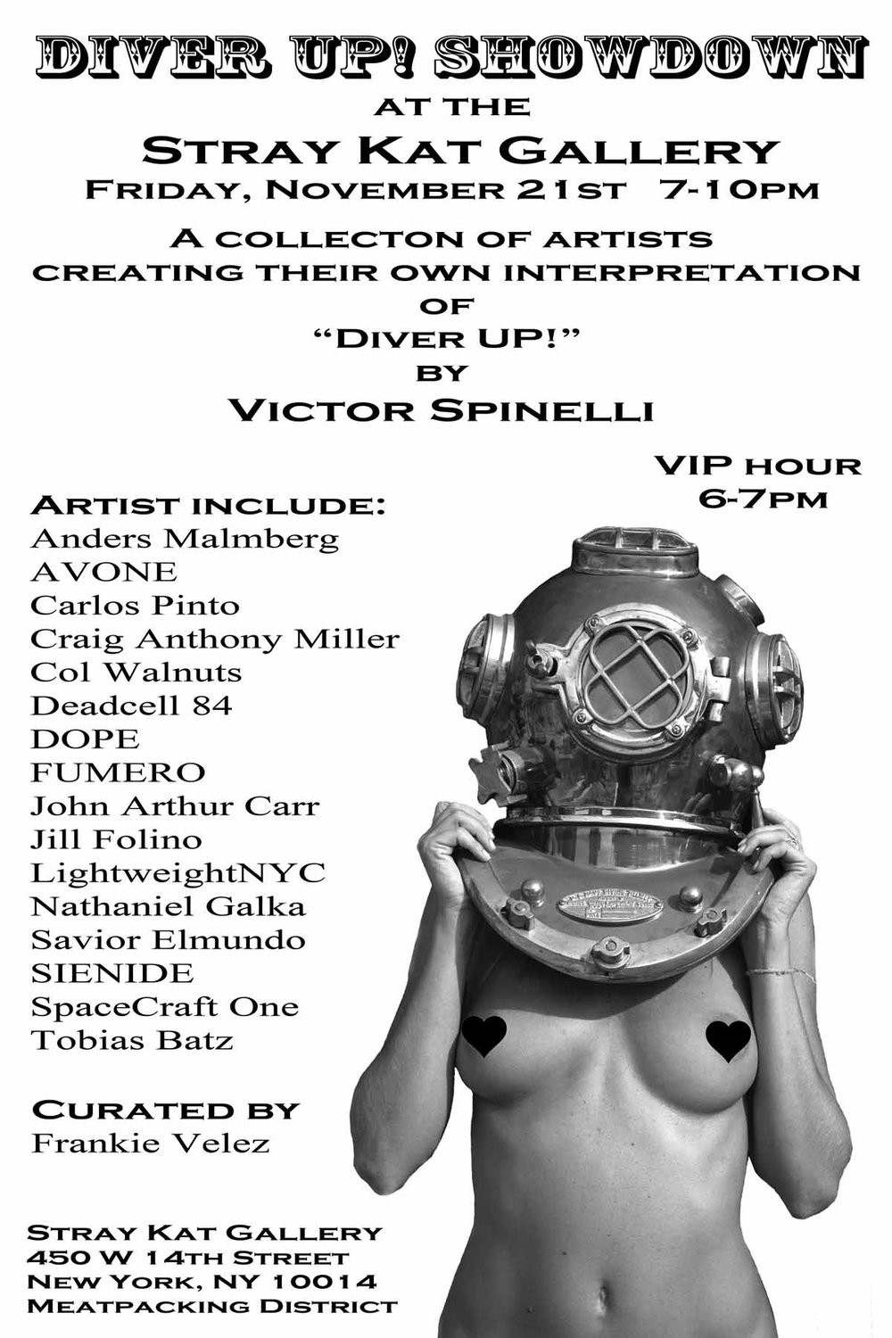 "STOP PRESS.  I am extremely honored that Art curator, Frankie Velez originated the idea to have a show centered around 16 other artists to create their own interpretation of my image, ""Diver UP!"". This bang out event,  ""Diver UP! Showdown""  will happen in NYC's famed Meatpacking District at the Stray Kat Gallery on November 21st, 2014.  450 W 14th and the Highline (10th Ave). Hope to see you there!"